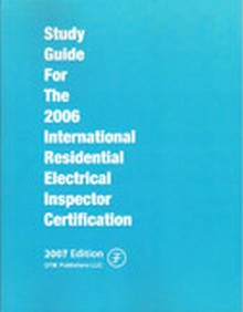 Study Guide for the 2006 International Residential Electrical Inspectors Certification