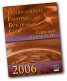 2006 International Existing Building Code (IEBC) Commentary