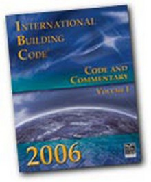 International Building Code (IBC) and Commentary 2006 Volume 1