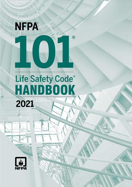 2021 NFPA 101 Life Safety Code - HANDBOOK