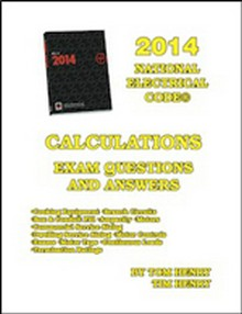 2014 Calculations for the Electrical Exam, Questions and Answers