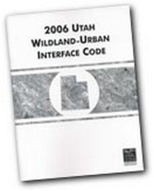 2006 Utah Wildland-Urban Interface Code