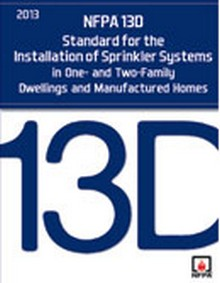 NFPA 13D - Standard for the Installation of Sprinkler Systems in One- and Two-Family Dwellings and Manufactured Homes, 2013 Edition