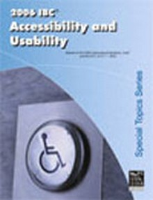 2006 IBC Accessibility and Usability Workbook