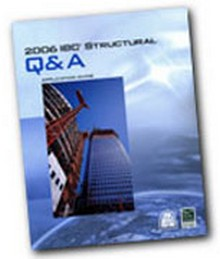 2006 International Building Code (IBC) Structural Q&A: Application Guide
