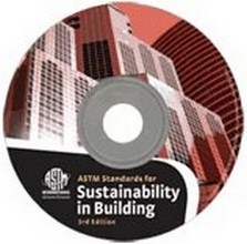 ASTM International Standards for Sustainability in Building: 3rd Edition - CD-ROM