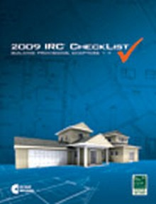2009 ICC International Residential Code (IRC) CheckList: Building and Energy Provisions (Chapters 1-11)