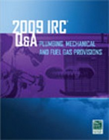 2009 IRC Q&A: Plumbing, Mechanical and Fuel Gas Provisions