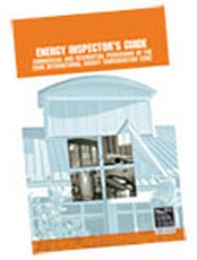 Energy Inspector's Guide: Commercial and Residential Provisions of the 2006 International Energy Conservation Code