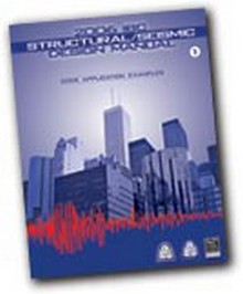 2006 IBC Structural/Seismic Design Manual, Volume 1: Code Application Examples