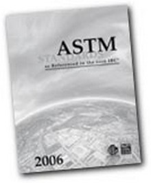 ASTM Standards: As Referenced in the 2006 IBC