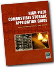 High-Piled Combustible Storage Application Guide: 2006 International Fire Code