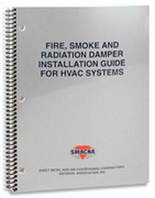 SMACNA - Fire, Smoke & Radiation Damper Installation Guide for HVAC Systems, 5th Edition