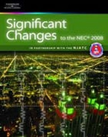 Significant Changes to the NEC, 2008 Edition