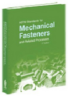 ASTM - Standards for Mechanical Fasteners and Related Processes: 2nd Edition