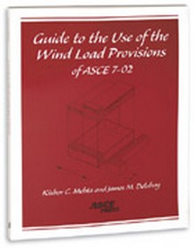 ASCE 7-02 Guide to the Use of the Wind Load Provisions, 2002