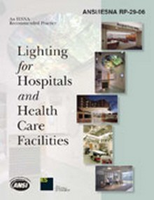 Recommended Practice for Lighting for Hospitals and Health Care Facilities