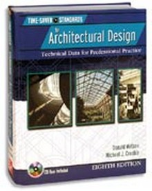 Time-Saver Standards for Architectural Design: Technical Data for Professional Practice, 8th Edition