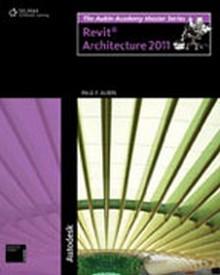The Aubin Mastering Series: Mastering Revit Architecture 2011