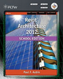 Revit Architecture 2012, School Edition, 1st Edition