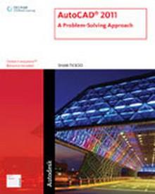 AutoCAD 2011: A Problem-Solving Approach