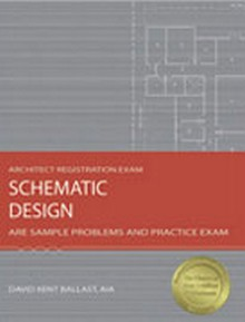 Schematic Design: ARE Sample Problems and Practice Exam (ARSD)