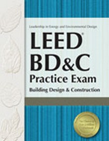 LEED BD&C Practice Exam: Building Design & Construction - Non-Returnable