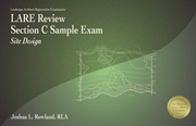 LARE Review, Section C Sample Exam: Site Design (LACSX2), 2nd Edition