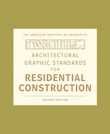 Architectural Graphic Standards for Residential Construction, 2nd Edition