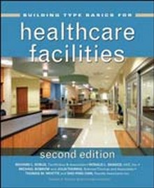 Building Type Basics for Healthcare Facilities, 2nd Edition