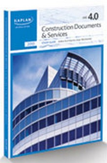 ARE 4.0 Exam Prep - Construction Documents & Services Study Guide, 2010 Edition