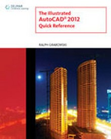 Illustrated AutoCAD 2012 Quick Reference