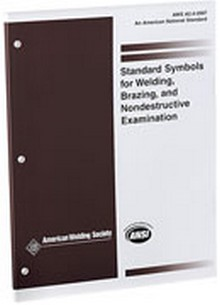 AWS A2.4 Standard Symbols for Welding, Brazing and Nondestructive Examination, 2007  Edition