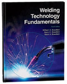Welding Technology Fundamentals, 4th Edition