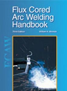 Flux Cored Arc Welding Handbook Instructor's Manual, 3rd Edition