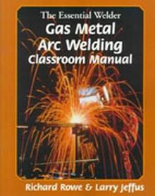 The Essential Welder, Gas Metal Arc Welding Projects