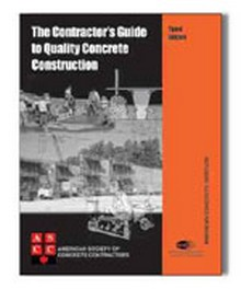 The Contractor's Guide to Quality Concrete Construction, 2005 Edition
