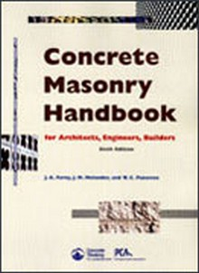 Concrete Masonry Handbook for Architects, Engineers, Builders, 6th Edition