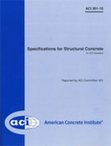 ACI 301-10: Specifications for Structural Concrete