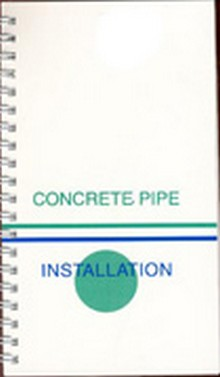 Concrete Pipe and Box Culvert Installation Manual, 2007 Edition