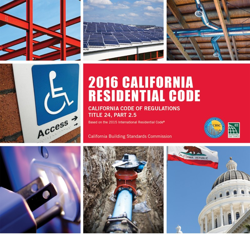 2016 California Residential Code - Title 24 Part 2.5