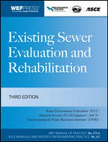 Existing Sewer Evaluation and Rehabilitation MOP FD- 6, 3rd Edition