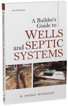 Builder's Guide to Wells and Septic Systems, 2nd Edition