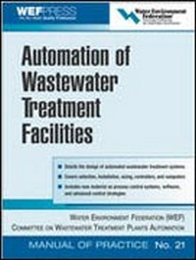 Automation of Wastewater Treatment Facilities MOP 21 2007 Edition