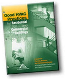 ACCA - Good HVAC Practices for Residential and Commercial Buildings