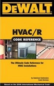 DeWALT HVAC Code Reference: Based on the 2006 IMC