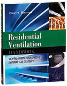 Residential Ventilation Handbook Ventilation to Improve Indoor Air Quality