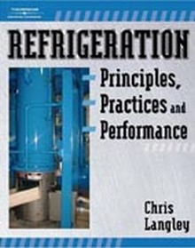 Refrigeration: Principles, Practices, and Performance