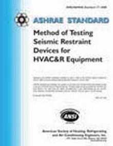 ASHRAE Standard 171-2008 - Method of Testing Seismic Restraint Devices for HVAC&R Equipment