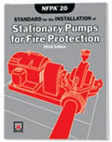 NFPA 20 - Standard for the Installation of Stationary Fire Pumps for Fire Protection, 2010 Edition